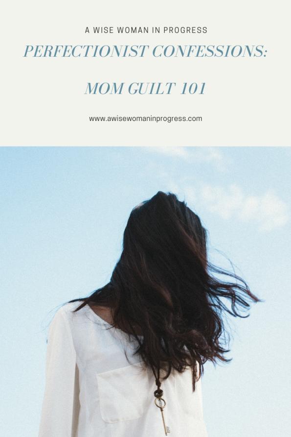Mom Guilt 101