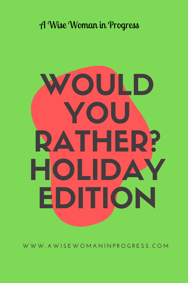 Would You Rather_ Holiday Edition